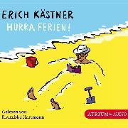 Cover-Bild zu Hurra, Ferien! (Audio Download) von Kästner, Erich