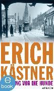 Cover-Bild zu Der Gang vor die Hunde (eBook) von Kästner, Erich