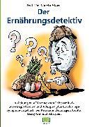 Cover-Bild zu Der Ernährungsdetektiv (eBook) von Storr, Martin