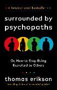 Cover-Bild zu Surrounded by Psychopaths von Erikson, Thomas