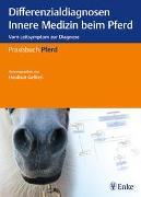 Cover-Bild zu Differenzialdiagnosen Innere Medizin beim Pferd von Gehlen, Heidrun (Hrsg.)