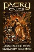 Cover-Bild zu Faery Tales: Six Novellas of Magic and Adventure (Faery Worlds, #3) (eBook) von Weldon, Phaedra