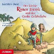 Cover-Bild zu Der kleine Ritter Trenk und der Große Gefährliche (Audio Download) von Boie, Kirsten