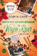 Cover-Bild zu Unter dem Weihnachtsbaum in Virgin River (eBook) von Carr, Robyn