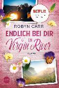 Cover-Bild zu Endlich bei dir in Virgin River (eBook) von Carr, Robyn