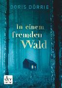 Cover-Bild zu Dörrie, Doris: In einem fremden Wald (eBook)