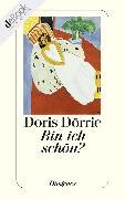 Cover-Bild zu Dörrie, Doris: Bin ich schön? (eBook)