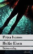 Cover-Bild zu Heiße Eisen (eBook) von Ivanov, Petra