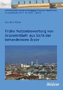 Cover-Bild zu Frühe Nutzenbewertung von Arzneimitteln aus Sicht der behandelnden Ärzte (eBook) von Wiese, Cornelia