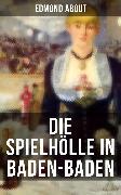 Cover-Bild zu Die Spielhölle in Baden-Baden (eBook) von About, Edmond