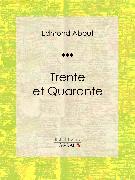 Cover-Bild zu Trente et Quarante (eBook) von About, Edmond