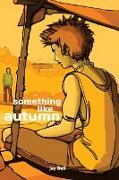Cover-Bild zu Something Like Autumn von Bell, Jay