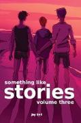 Cover-Bild zu Something Like Stories - Volume Three von Bell, Jay
