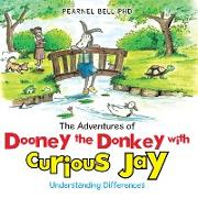 Cover-Bild zu The Adventures of Dooney the Donkey with Curious Jay (eBook) von PhD, Pearnel Bell