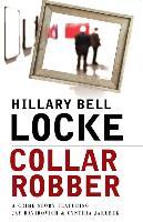 Cover-Bild zu Collar Robber: A Crime Story Featuring Jay Davidovich and Cynthia Jakubek von Locke, Hillary Bell