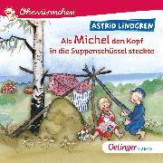 Cover-Bild zu Als Michel den Kopf in die Suppenschüssel steckte (Audio Download) von Lingren, Astrid