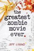 Cover-Bild zu The Greatest Zombie Movie Ever von Strand, Jeff
