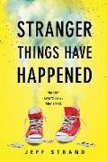Cover-Bild zu Stranger Things Have Happened von Strand, Jeff