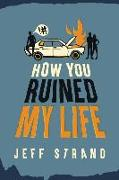 Cover-Bild zu How You Ruined My Life von Strand, Jeff