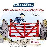 Cover-Bild zu Alles von Michel aus Lönneberga (Audio Download) von Lingren, Astrid