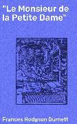 """Cover-Bild zu Burnett, Frances Hodgson: """"Le Monsieur de la Petite Dame"""" (eBook)"""
