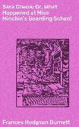 Cover-Bild zu Burnett, Frances Hodgson: Sara Crewe; Or, What Happened at Miss Minchin's Boarding School (eBook)