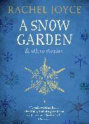 Cover-Bild zu A Snow Garden and Other Stories (eBook) von Joyce, Rachel