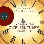 Cover-Bild zu Das Jahr, das zwei Sekunden brauchte (Audio Download) von Joyce, Rachel