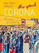 Cover-Bild zu Also sprach Corona (eBook) von M.A, Wilfried Nelles Dr. phil.