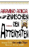 Cover-Bild zu Zwischen den Attentaten (eBook) von Adiga, Aravind