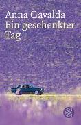Cover-Bild zu Gavalda, Anna: Ein geschenkter Tag