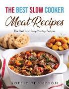 Cover-Bild zu The Best Slow Cooker Meat Recipes von Thompson, Sophie