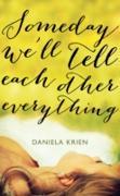 Cover-Bild zu Someday We'll Tell Each Other Everything (eBook) von Krien, Daniela