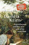 Cover-Bild zu Irgendwann werden wir uns alles erzählen von Krien, Daniela