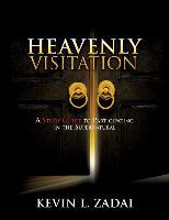 Cover-Bild zu Heavenly Visitation: A Study Guide to Participating in the Supernatural von Zadai, Kevin L.