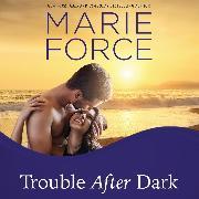 Cover-Bild zu Trouble After Dark - Gansett Island, Book 21 (Unabridged) (Audio Download) von Force, Marie