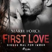 Cover-Bild zu First Love - Dieses Mal für immer (Audio Download) von Force, Marie