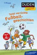 Cover-Bild zu Stehr, Sabine: Duden Leseprofi - Total verrückte Fußballgeschichten, 1. Klasse