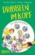 Cover-Bild zu Tielmann, Christian: Dribbeln im Kopf - Ein Fußballrätselbuch