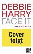 Cover-Bild zu Face it von Harry, Debbie