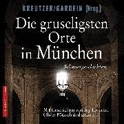 Cover-Bild zu Lorentz, Iny: Die gruseligsten Orte in München (Audio Download)