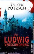 Cover-Bild zu Pötzsch, Oliver: Die Ludwig-Verschwörung (eBook)