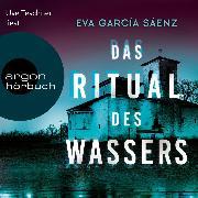 Cover-Bild zu Das Ritual des Wassers - Inspector Ayala ermittelt, (Ungekürzte Lesung) (Audio Download) von Sáenz, Eva García