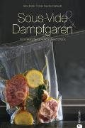 Cover-Bild zu Sous-Vide & Dampfgaren von Beller, Götz