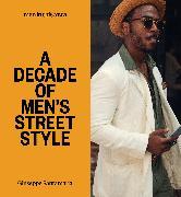 Cover-Bild zu Men In this Town: A Decade of Men's Street Style von Santamaria, Giuseppe