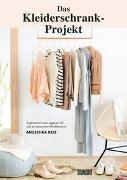 Cover-Bild zu Das Kleiderschrank-Projekt von Rees, Anuschka