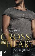Cover-Bild zu Cross my Heart - Von dir gefunden (eBook) von Cosway, L. H.