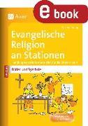 Cover-Bild zu Ev. Religion an Stationen Spezial Bilder & Symbole (eBook) von Knipp, Martina