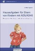Cover-Bild zu Hausaufgaben für Eltern von Kindern mit ADS/ADHS von Hegener, Andrea