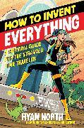 Cover-Bild zu How to Invent Everything von North, Ryan